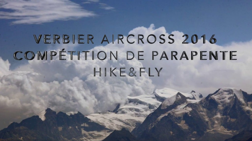 Verbier Air Cross 2016 – Swiss Hike & Fly competition from Valais