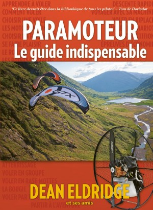 Paramoteur le guide indispensable - Dean Eldridge