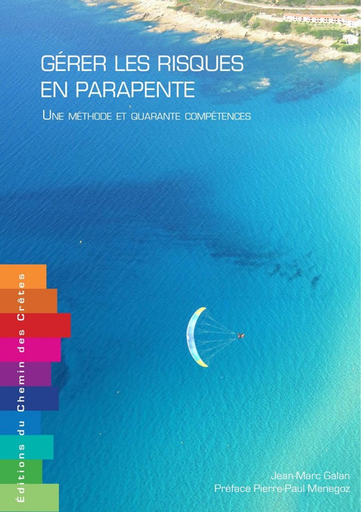 « Gérer les risques en parapente », le livre tant attendu des pilotes du vol libre