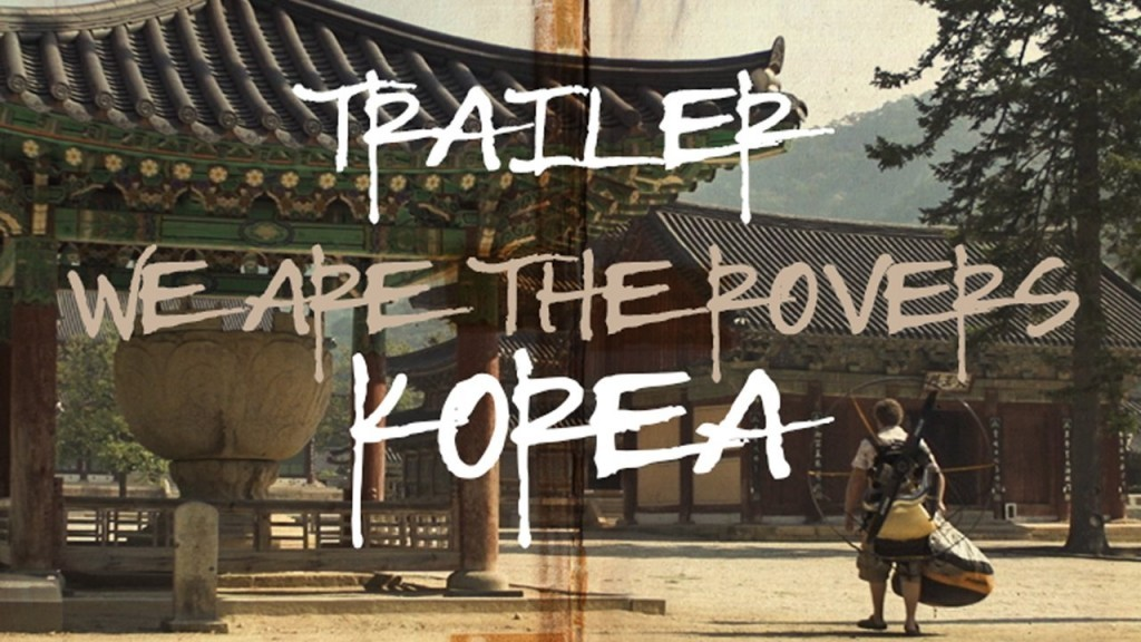 « We are the Rovers : Korea », le teaser